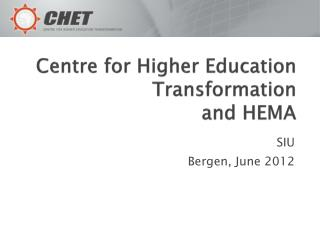 Centre for Higher Education  Transformation and HEMA
