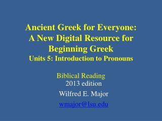 2013 edition Wilfred E. Major wmajor@lsu.edu