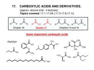 17.	CARBOXYLIC ACIDS AND DERIVATIVES.     ( approx. lecture time:  4 lectures)