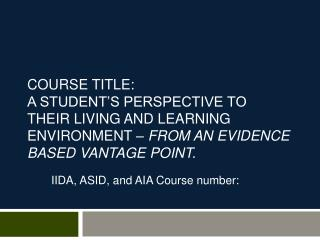 IIDA, ASID, and AIA Course number: