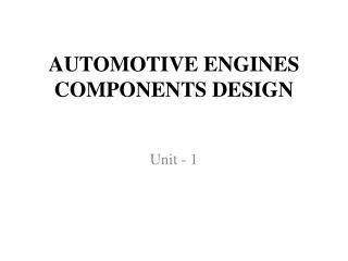 AUTOMOTIVE ENGINES COMPONENTS DESIGN