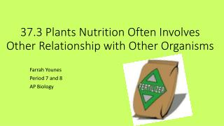 37.3 Plants Nutrition Often Involves Other Relationship with Other Organisms