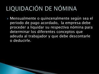 LIQUIDACIÓN DE NÓMINA
