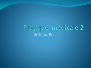 Pratique  médicale  2