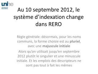 Au 10 septembre 2012, le système d'indexation change dans RERO