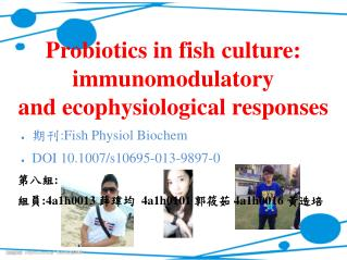 Probiotics  in fish culture:  immunomodulatory and  ecophysiological  responses