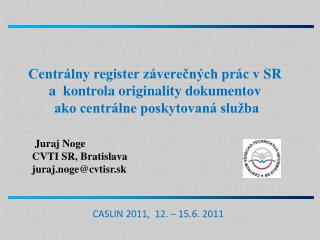 Centrálny register záverečných prác vSR a kontrola originality  dokumentov