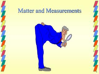 Matter and Measurements