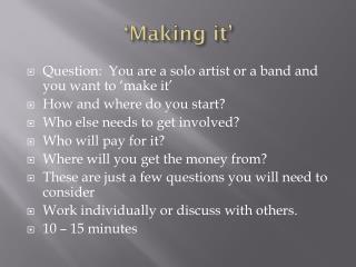 'Making it'