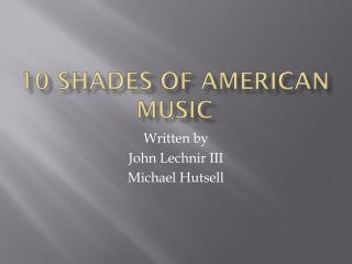 10 Shades of American Music