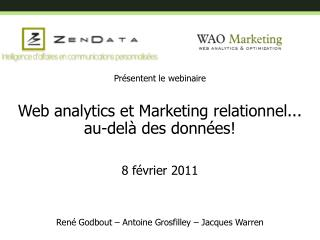 Pr�sentent le  webinaire Web  analytics  et Marketing relationnel... au-del� des donn�es!