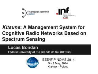 Kitsune :  A Management System for  Cognitive Radio Networks Based on Spectrum Sensing