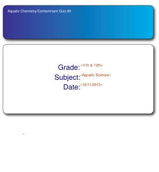 Aquatic Chemistry/Contaminant Quiz #3