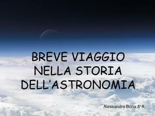 BREVE VIAGGIO NELLA STORIA DELL