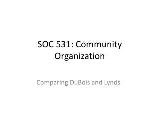 SOC 531: Community Organization