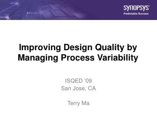 Improving Design Quality by Managing Process Variability