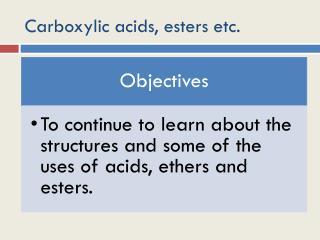 Carboxylic acids, esters etc.