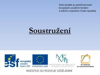Tento projekt je spolufinancován Evropským sociálním fondem a státním rozpočtem České republiky