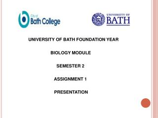 UNIVERSITY OF BATH FOUNDATION YEAR                                   BIOLOGY MODULE