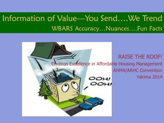 Information of Value—You Send….We Trend WBARS Accuracy…Nuances….Fun Facts