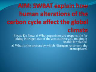AIM: SWBAT explain how human alterations of the carbon cycle affect the global climate