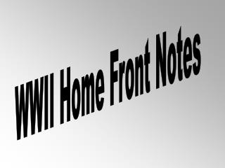 WWII Home Front Notes