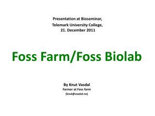 Foss Farm/Foss Biolab