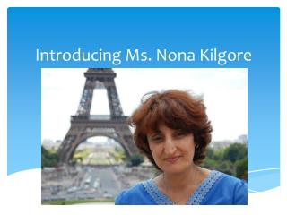 Introducing Ms. Nona Kilgore