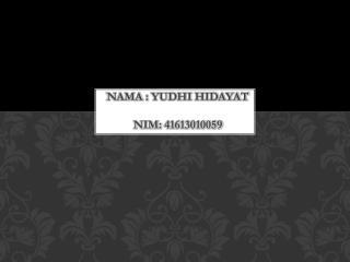 Nama  :  Yudhi Hidayat NIM: 41613010059