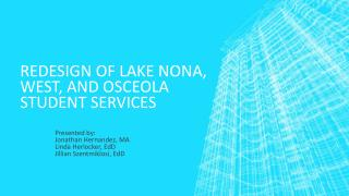 Redesign of Lake Nona, West, and Osceola Student Services