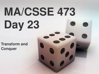 MA/CSSE 473 Day 23
