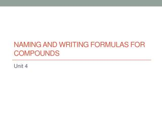 Naming and Writing Formulas for Compounds