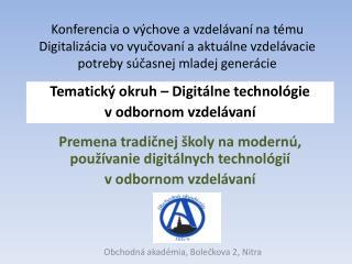 Premena  tradičnej školy na  modernú, používanie digitálnych technológií  v odbornom vzdelávaní