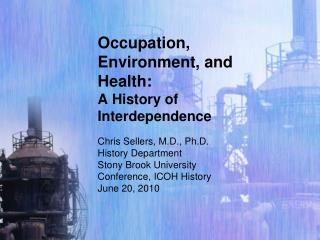 Occupation, Environment, and Health:  A History of Interdependence