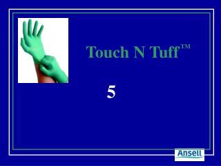 Touch N Tuff TM