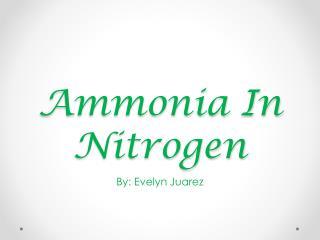 Ammonia In Nitrogen