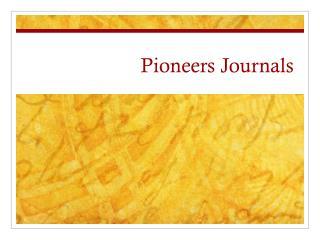 Pioneers Journals