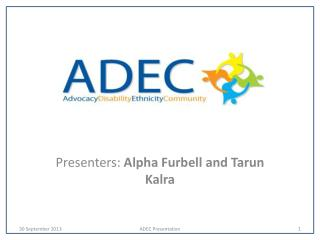 Presenters:  Alpha Furbell and  Tarun  Kalra