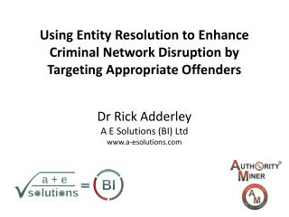 Using Entity Resolution to Enhance Criminal Network Disruption by Targeting Appropriate Offenders