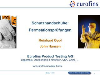 Schutzhandschuhe: Permeationsprüfungen Reinhard Oppl John Hansen Eurofins Product Testing A/S