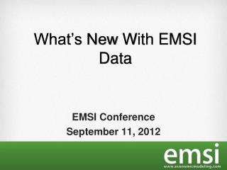 What's  New  W ith  EMSI  Data