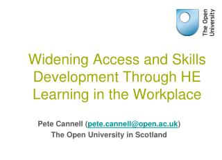 Widening Access and Skills Development Through HE Learning in the Workplace