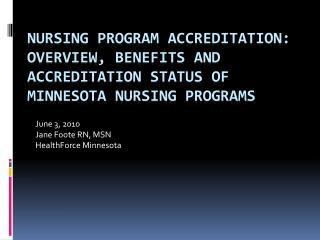 June 3, 2010 Jane Foote RN, MSN  HealthForce Minnesota