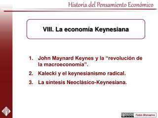 """John  Maynard Keynes y la """"revolución de la macroeconomía"""". Kalecki y el keynesianismo radical."""