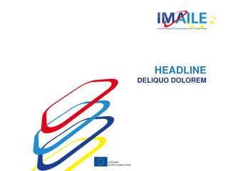 HEADLINE DELIQUO DOLOREM