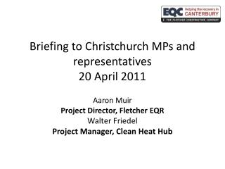Briefing to Christchurch MPs and representatives 20 April 2011
