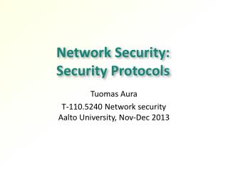 Network Security:  Security Protocols
