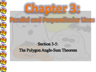 Section  3-5: The Polygon Angle-Sum Theorem