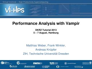 Performance  Analysis  with  Vampir DKRZ  Tutorial  2013 5 – 7 August, Hamburg