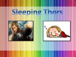 Sleeping  Thors